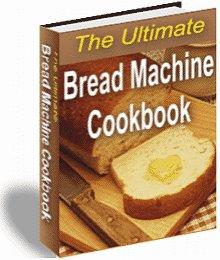DELICIOUS BREAD RECIPES EBOOK, BREAD MAKER MACHINE