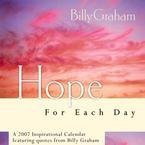 BILLY GRAHAM HOPE FOR EACH DAY 2007 WALL CALENDAR 20% OFF THIS ITEM!