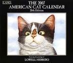 LOWELL HERRERO AMERICAN CAT 2007 WALL CALENDAR