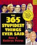 THE 365 STUPIDEST THINGS EVER SAID PAGE A DAY 2007 DESK CALENDAR