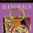 HANDBAGS 2007 GALLERY DESK CALENDAR-FREE SHIPPING!