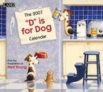 """D"" IS FOR DOG 2007 WALL CALENDAR 20% OFF THIS ITEM!"