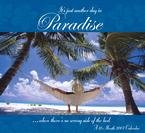 IT'S JUST ANOTHER DAY IN PARADISE 2007 WALL CALENDAR-FREE SHIPPING!