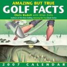 AMAZING BUT TRUE GOLF FACTS 2007 DESK CALENDAR
