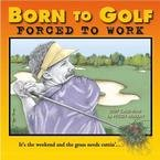 BORN TO GOLF 2007 WALL CALENDAR