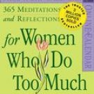 FOR WOMAN WHO DO TOO MUCH PAGE A DAY 2007 DESK CALENDAR