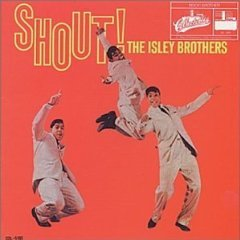 Shout! by the The Isley Brothers
