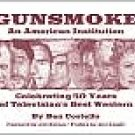 Gunsmoke: An American Institution Celebrating 50 Years of Television's Best Western