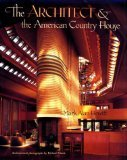 The Architect and the American Country House, 1890-1940 (Hardcover)