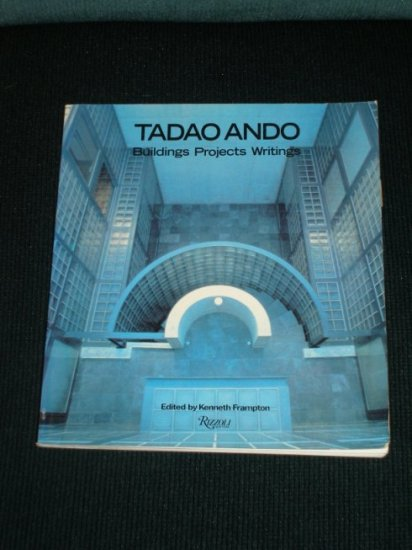 Tadao Ando: Buildings, Projects, Writings
