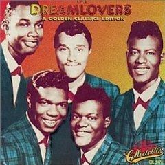 Dreamlovers: Golden Classics - doo wop music; R&B; 60's pop music