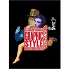 Graphic Style: From Victorian to Digital by Steven Heller and Seymour Chwast