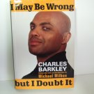 I May Be Wrong But I Doubt It Charles Barkley Edited And With An Introduction by Michael Wilbon