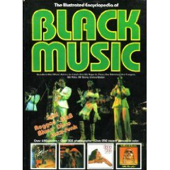 ILLUSTRATED ENCYCLOPEDIA OF BLACK MUSIC