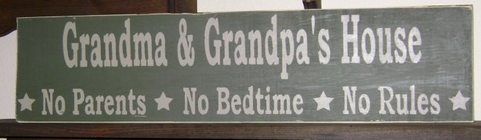 Primitive Sign, Grandma & Grandpa's House No Parents No Bedtime No Rules