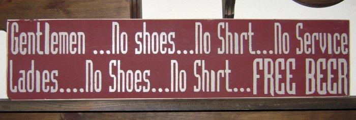 0118 Primitive Sign, Gentlemen no shoes no shirt no service ladies no shoes no shirt free beer
