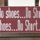 0118 Primitive Sign, Gentlemen no shoes no shirt no service ladies no shoes no shirt free beer