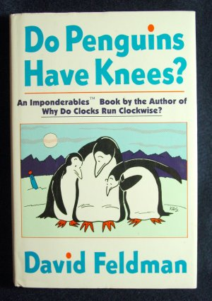 Do Penguins Have Knees by David Feldman
