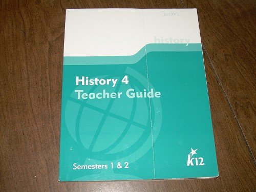 4TH GR HISTORY TEACHER GUIDE SEMESTERS 1&2 K12