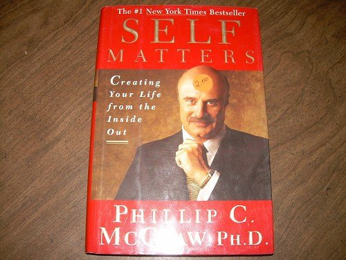 SELF MATTERS-PHILLIP C. MCGRAW, PH.D