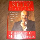SELF MATTERS-PHILLIP C. MCGRAW, PH.D