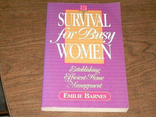 SURVIVAL FOR BUSY WOMEN-EMILIE BARNES