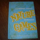 LEARNING ABOUT NATURE THROUGH GAMES