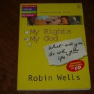 MY RIGHTS, MY GOD-ROBIN WELLS-TEEN MISSIONARY BOOK