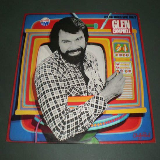 GLEN CAMPBELL : It's The World Gone Crazy ( Country Pop Vinyl Record LP )