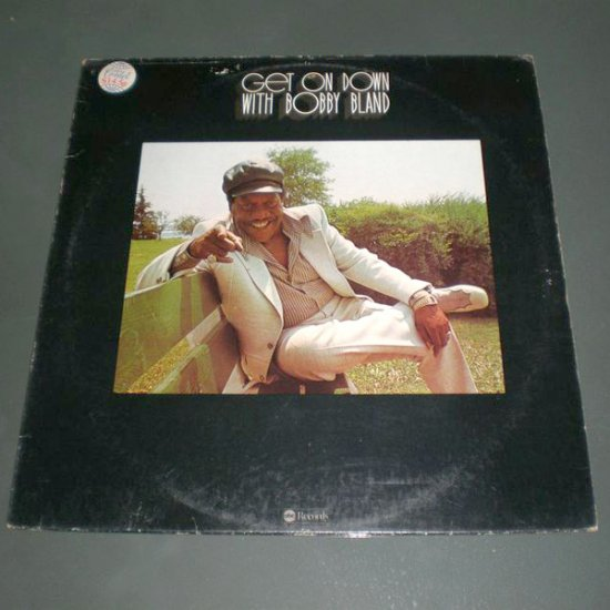 BOBBY BLAND : GET ON DOWN WITH BOBBY BLAND ( Blues , Soul Vinyl Record LP )