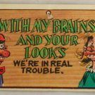 "Wacky Plak Comic Card ""With My Brains And Your Looks.."""