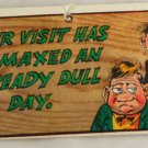 "Wacky Plak Comic Card ""Your Visit Has Climaxed..."""