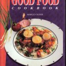 The Good Food Cookbook Margo Oliver HC DJ Excellent