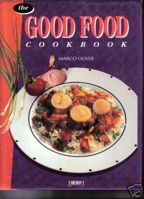 The Good Food Cookbook Margo Oliver HC DJ Excellent