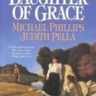 Daughter Of Grace Judith Pella Michael Phillips Book