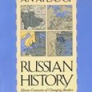 An Atlas Of Russian History Eleven Centuries of Changing Borders Allen Chew