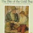 The Bite of the Gold Bug A Story of the Alaskan Gold Rush PB Book DeClements