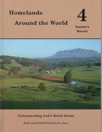 Rod And Staff Homelands Around the World Grade 4 Teacher's Manual