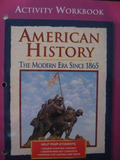 Glencoe AMERICAN HISTORY The Modern Era Since 1865 ACTIVITY WORKBOOK