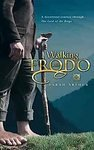 """Walking With Frodo: A Devotional Journey Through """"The Lord of the Rings"""""""