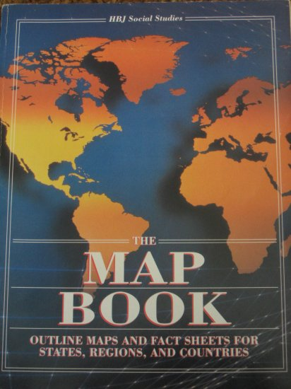 Harcourt HBJ The Map Book Outline Maps and Fact Sheets