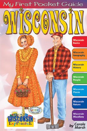 Wisconsin My First Pocket Guide Book for Kids Carole Marsh