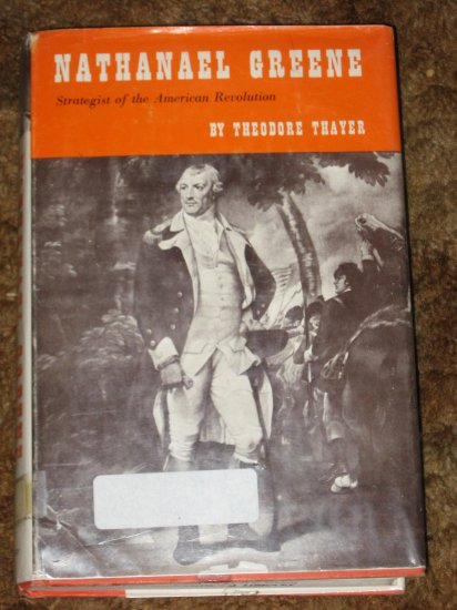 Nathanael Greene Strategist of the American Revolution Theodore Thayer 1st Edition Rare Book