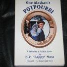 One Alaskan's Potpourri v. 1 H.P. Pappy Moss Signed PB Book