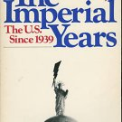 The Imperial Years The U.S. Since 1939 Alonzo Hamby HC Book