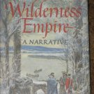 Wilderness Empire: A Narrative 1969 Allen Eckert HB Book