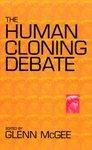 The Human Cloning Debate 3rd Edition Glenn McGee SC Book