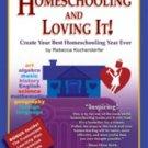 Homeschooling And Loving It! Rebecca Kochenderfer Book SC