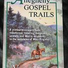 Allegheny Gospel Trails Virginia Crider PB Rare Book