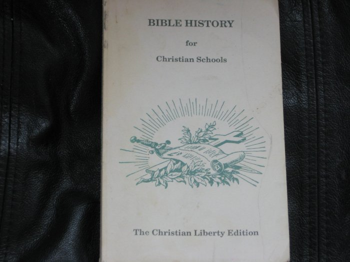 Bible History for Christian Schools The Christian Liberty Edition